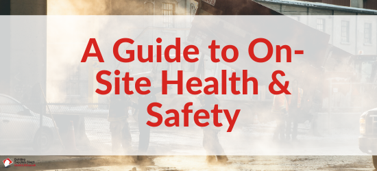 A Guide to On-Site Health & Safety