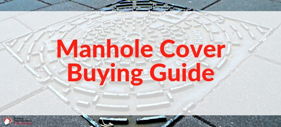 Manhole cover buying guide
