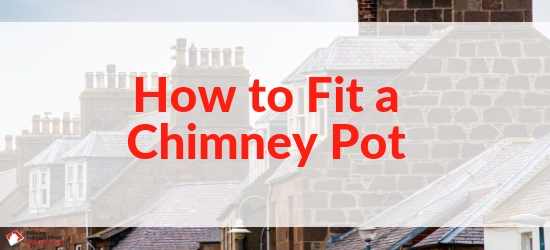 How to fit a chimney pot